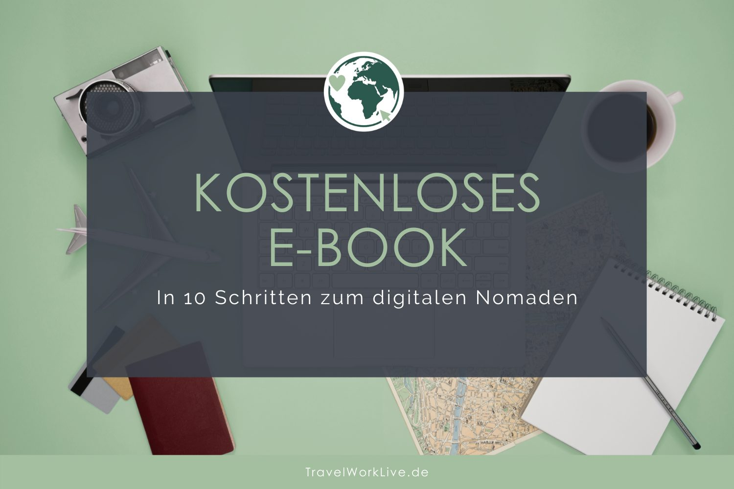 In 10 Schritten zum digitalen Nomaden - E-Book Header